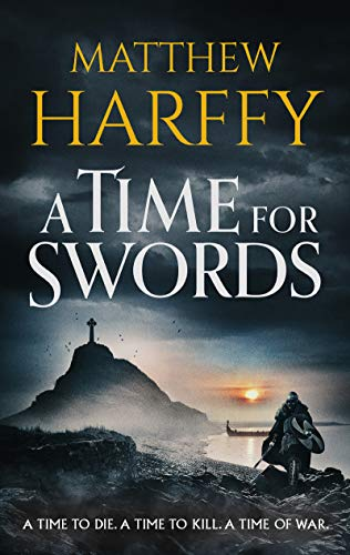 Book Review: A Time for Swords, by Matthew Harffy